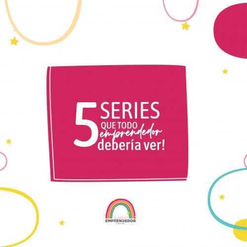 5 Series que todo emprendedor debería ver